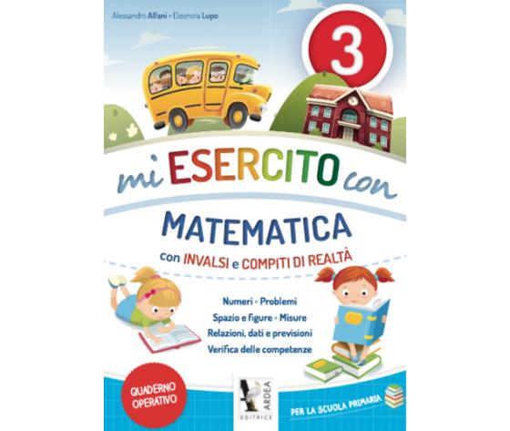 Mi Esercito Con 3 – Matematica – Con Invalsi E Compiti Di Realtà