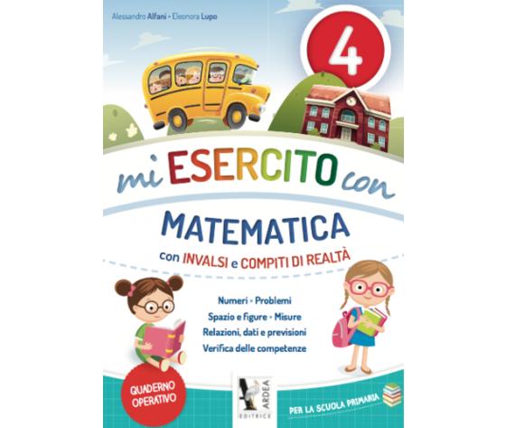 Mi Esercito Con 4 – Matematica – Con Invalsi E Compiti Di Realtà