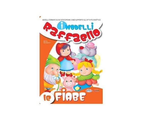 I Modelli Raffaello - Le fiabe
