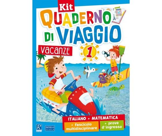 Kit Quaderno di viaggio 1 - Italiano + Matematica + fascicolo multidisciplinare + prove d'ingresso