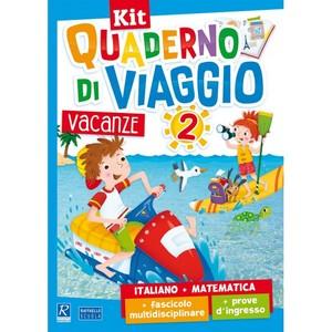 Kit Quaderno di viaggio 2 - Italiano + Matematica + fascicolo multidisciplinare + prove d'ingresso