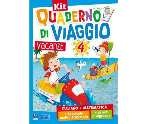 Kit Quaderno di viaggio 4 - Italiano + Matematica + fascicolo multidisciplinare + prove d'ingresso
