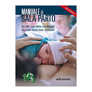 Valle, Bottino, Meregalli, Zanini, Lissoni, Locatelli - Manuale di sala parto III ediz.