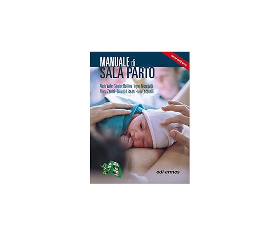 Valle, Bottino, Meregalli, Zanini, Lissoni, Locatelli - Manuale di sala parto III ediz.
