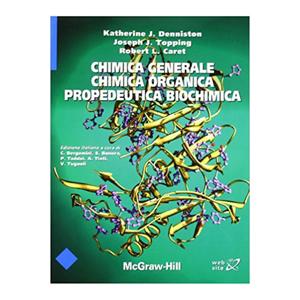 Denniston, Topping, Caret - Chimica generale, chimica organica, propedeutica biochimica