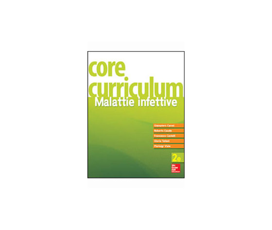 Carosi, Cauda, Castelli, Taliani, Viale - Core Curriculum, Malattie Infettive II Ediz.