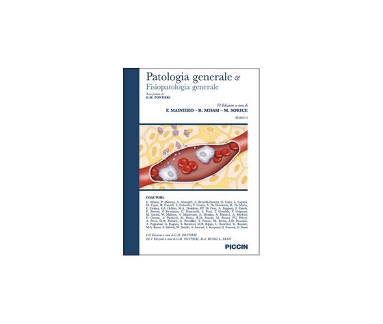 Pontieri, Mainiero,  Misasi, Sorice - Patologia generale e fisiopatologia generale VI ediz Tomo I