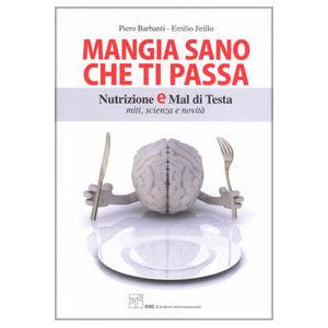 Barbanti, Jirillo - Mangia sano che ti passa, Nutrizione e mal di testa,  Miti, scienza e novita'