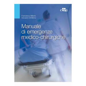 Milone, Di Minno - Manuale di emergenze medico - chirurgiche