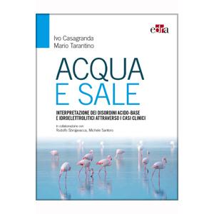 Casagranda, Tarantino - Acqua e Sale, Interpretazione dei disordini acido, base e idroelettrolitici attraverso i casi clinici