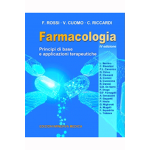 Rossi, Cuomo, Riccardi - Farmacologia - Principi di base e applicazioni terapeutiche IV ediz.