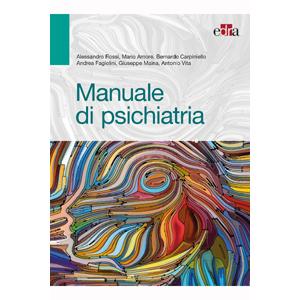 Rossi, Amore, Carpiniello, Fagiolini, Maina, Vita - Manuale di psichiatria