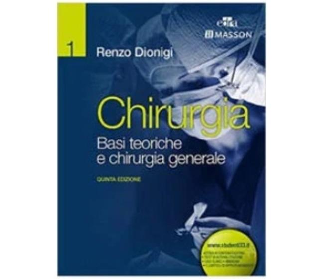 Dionigi - Chirurgia - Basi teoriche e Chirurgia generale V edizione