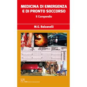 M.G. Balzanelli  -  Medicina di emergenza e di pronto soccorso - Il compendio