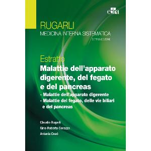 Rugarli Medicina interna sistematica - Estratto Malattie dell'apparato digerente, del fegato e del pancreas VII EDIZ.