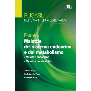 Rugarli Medicina interna sistematica - Estratto Malattie del sistema endocrino e del metabolismo VII EDIZ.
