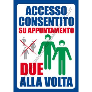 COVID-19 ACCESSO SU PRENOTAZIONE 2 ALLA VOLTA SEGNALETICA