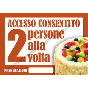 COVID-19 SEGNALETICA ACCESSO PASTICCERIA DUE ALLA VOLTA