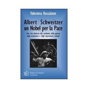 ALBERT SCHWEITZER UN NOBEL PER LA PACE