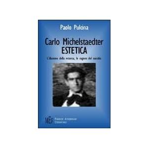CARLO MICHELSTAEDTER ESTETICA