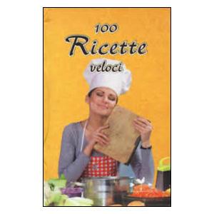 100 RICETTE VELOCI