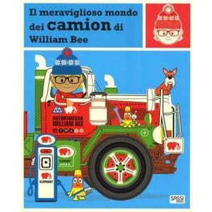 MERAVIGLIOSO MONDO DEI CAMION DI WILLIAM BEE