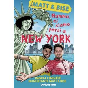 MAT E BISE ,MAMMA CI SIAMO PERSI A NEW YORK