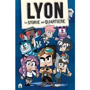 LYON STORIA DEL QUARTIERE