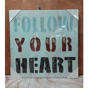 QUADRO CON SCRITTA FOLLOW YOUR HEART