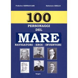 100 PERSONAGGI DEL MARE. Navigatori, eroi, inventori di Federico Gennaccari e Salvatore Grillo (Fergen)