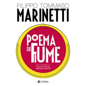 POEMA DI FIUME di Filippo Tommaso Marinetti (Eclettica)