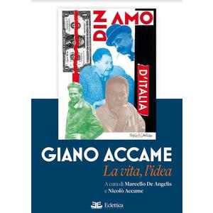 GIANO ACCAME. La vita, l'idea (a cura di Marcello De Angelis e Nicolò Accame) (Eclettica)
