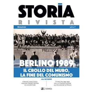STORIA RIVISTA (2020). Num. 7: Berlino 1989. Il crollo del muro, la fine del comunismo (Eclettica)