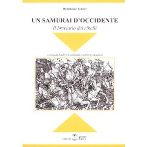 UN SAMURAI D'OCCIDENTE. Il breviario dei ribelli di Dominique Venner (Settimo Sigillo)