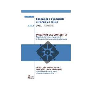 ANNALI FONDAZIONE SPIRITO-DE FELICE XXXII-2020. Num.1 - Insegnare la complessità