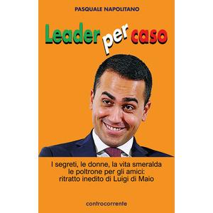 LEADER PER CASO di Napolitano Pasquale (Controcorrente)