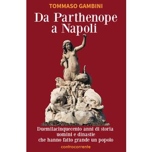 DA PARTHENOPE A NAPOLI di Tommaso Gambini (Controcorrente)