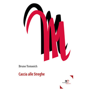 CACCIA ALLE STREGHE di Bruno Tomasich (Europa Edizioni)