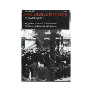 CON LA MAFIA AI FERRI CORTI di Cesare Mori (Centro Librario Occidente)