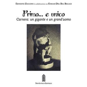 PRIMO... E UNICO. CARNERA UN GIGANTE E UN GRAND'UOMO di Ernesto Zucconi (Novantico)