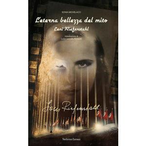 L'ETERNA BELLEZZA DEL MITO. LENI RIEFENSTAHL di Sonia Michelacci (Novantico)