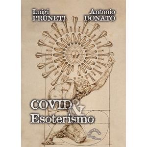 COVID ED ESOTERISMO di Luigi Pruneti e Antonio Donato (L'Arco e la Clava)