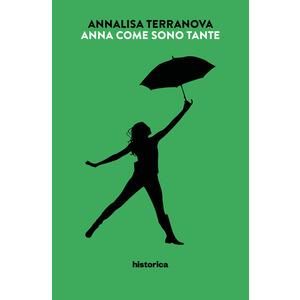 ANNA COME SONO TANTE di Annalisa Terranova (Historica)