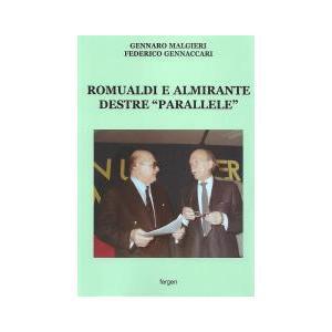 ROMUALDI E ALMIRANTE. DESTRE «PARALLELE» di Gennaro Malgieri e Federico Gennaccari (Fergen)