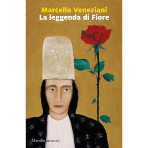 LA LEGGENDA DI FIORE di Marcello Veneziani (Marsilio)
