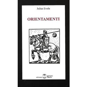 ORIENTAMENTI di Julius Evola (Settimo Sigillo)