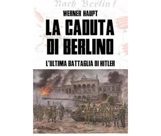 La caduta di berlino. lultima battaglia di hitler