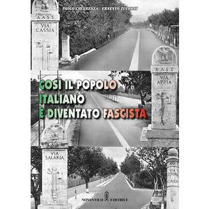 Così il popolo italiano è diventato fascista.di Paolo Chiarenza e Ernesto Zucconi (Novantico)