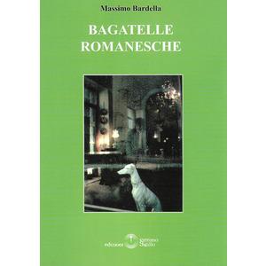 BAGATELLE ROMANESCHE di  Massimo Bardella (Settimo Sigillo)