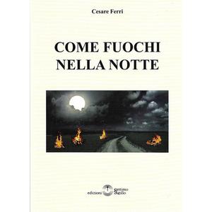 COME FUOCHI NELLA NOTTE di Cesare Ferri (Settimo Sigillo)